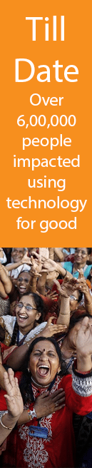 Till date over 6,00,000 people impacted using Technology for Good