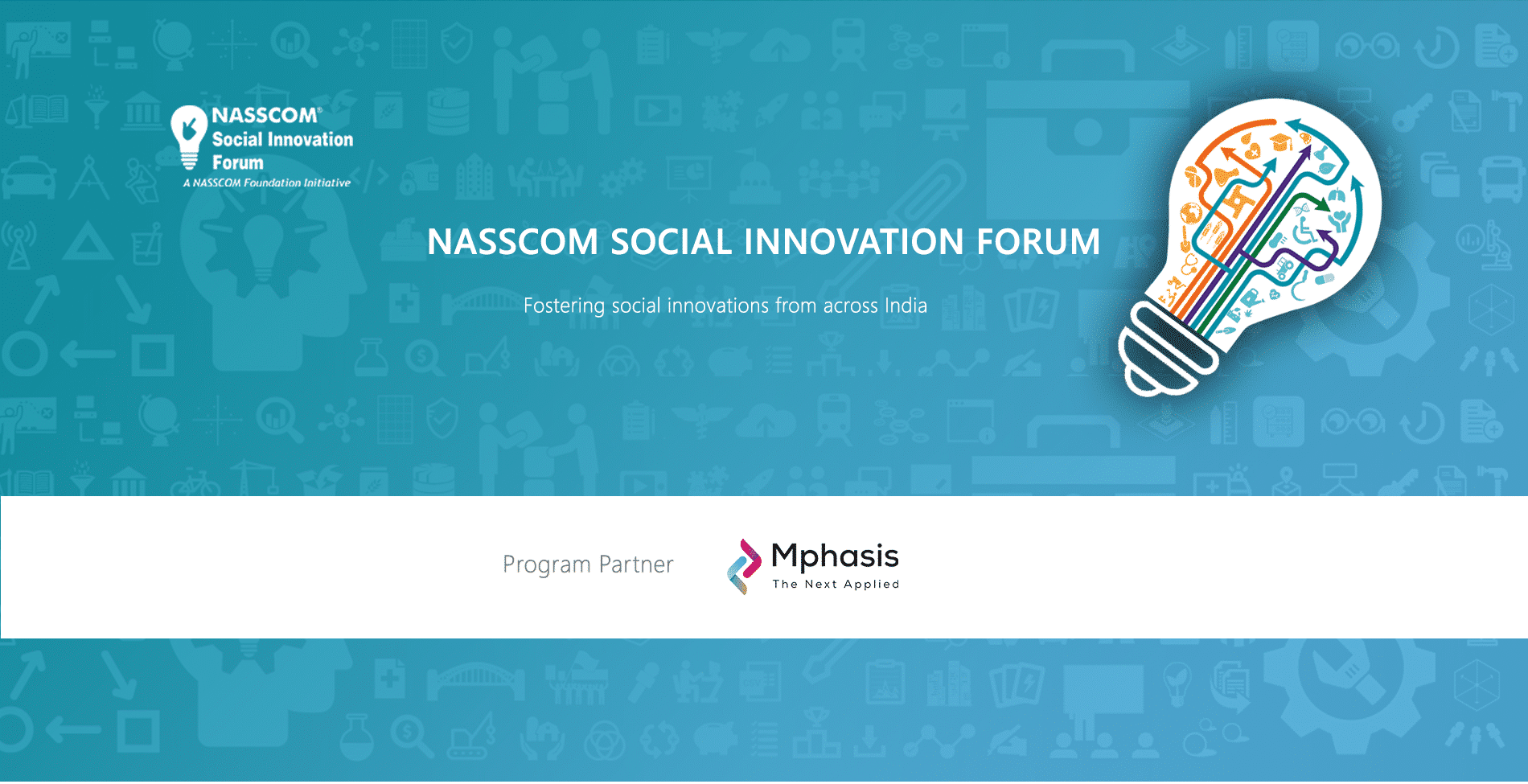 NASSCOM Foundation and Mphasis launch NASSCOM Social Innovation Forum (NSIF) to support and mentor India's best Social Innovations