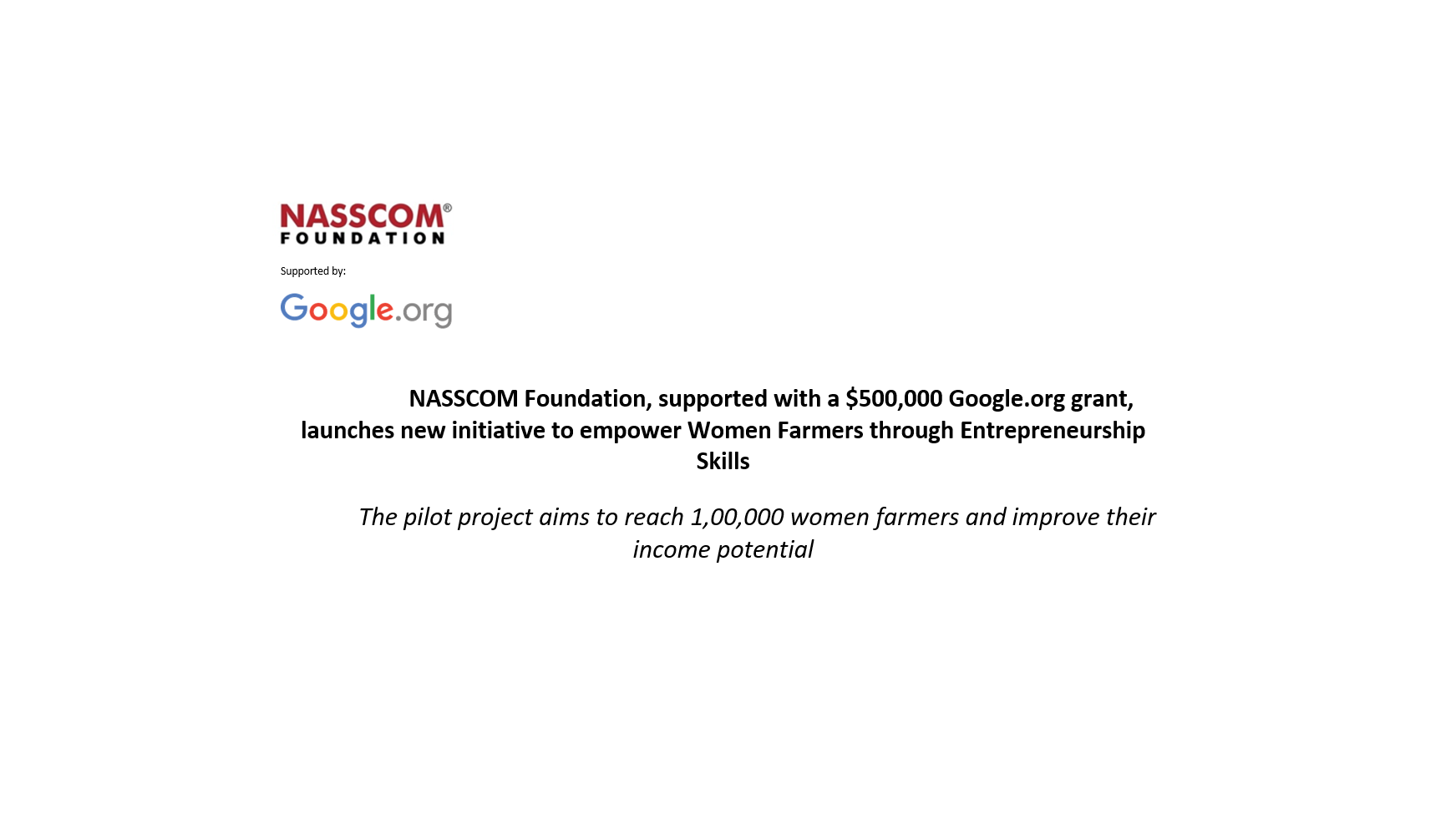 NASSCOM Foundation, supported with a $500,000 Google.org grant, launches new initiative to empower Women Farmers through Entrepreneurship Skills